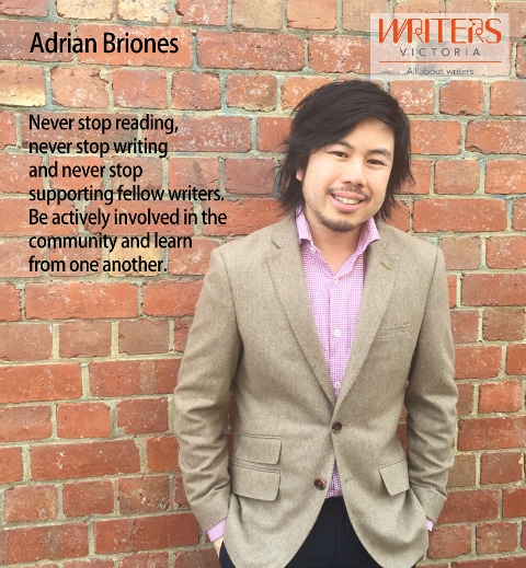 "Photo of Adrian Briones with the text: ""Never stop reading, never stop writing and never stop supporting fellow writers. Be actively involved in the community and learn from each other"""